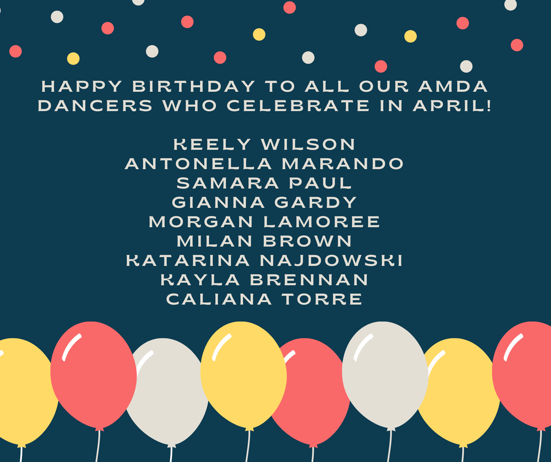 April Birthdays! - Keely Wilson, Antonella Marando, Samara Paul, Gianna Gardy, Morgan Lamoree, Milan Brown, Katarina Najdowski, Kayla Brennan, Caliana Torre